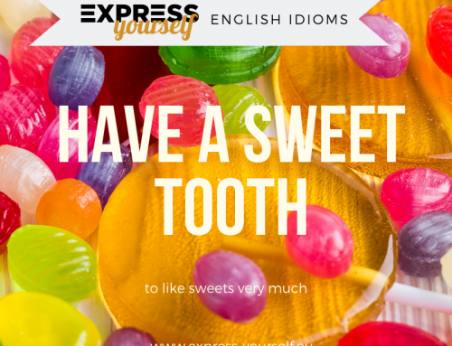 English idioms – have a sweet tooth